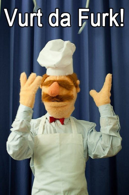 "A picture of the Swedish chef muppet, throwing his hands up in the air, with a ""Vurt da Furk!"" caption."